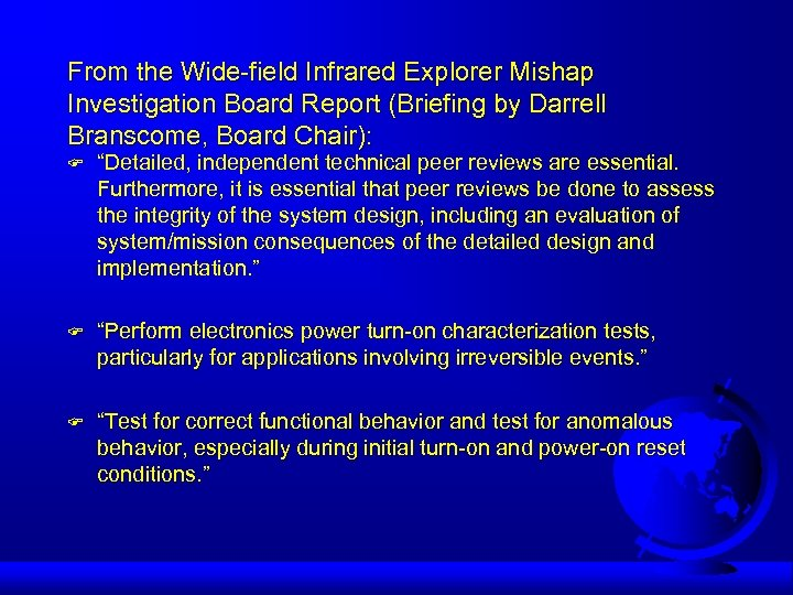 From the Wide-field Infrared Explorer Mishap Investigation Board Report (Briefing by Darrell Branscome, Board