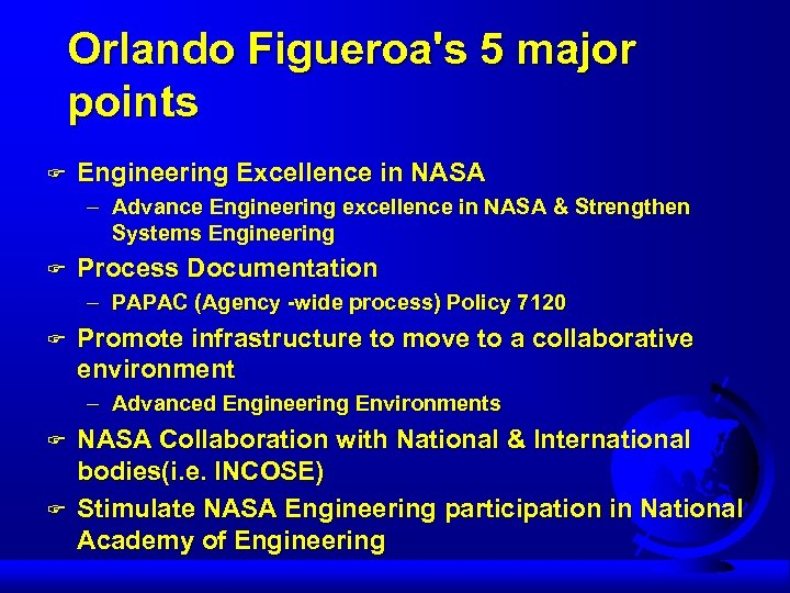 Orlando Figueroa's 5 major points F Engineering Excellence in NASA – Advance Engineering excellence