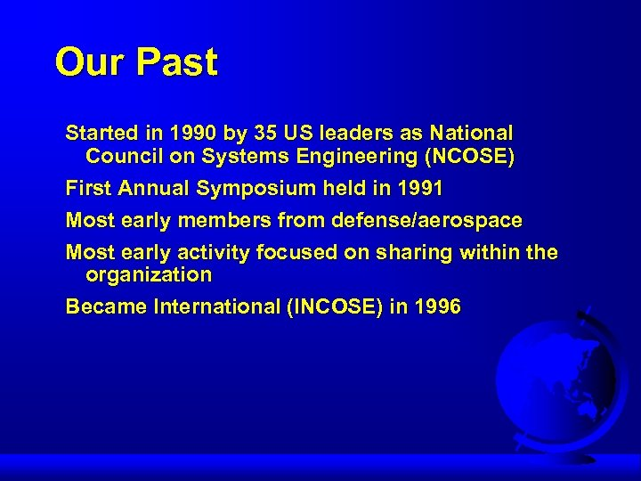 Our Past Started in 1990 by 35 US leaders as National Council on Systems