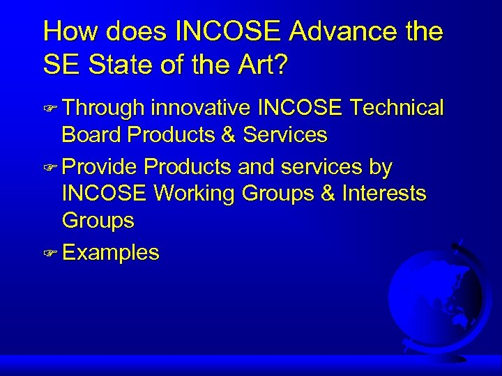 How does INCOSE Advance the SE State of the Art? F Through innovative INCOSE