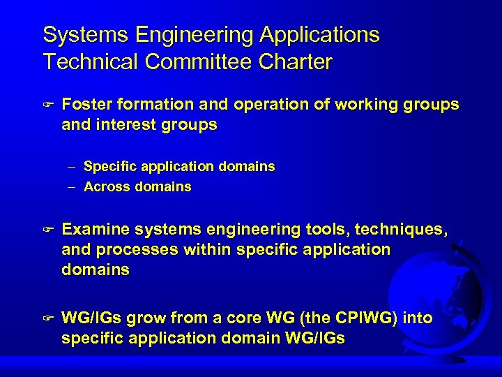 Systems Engineering Applications Technical Committee Charter F Foster formation and operation of working groups
