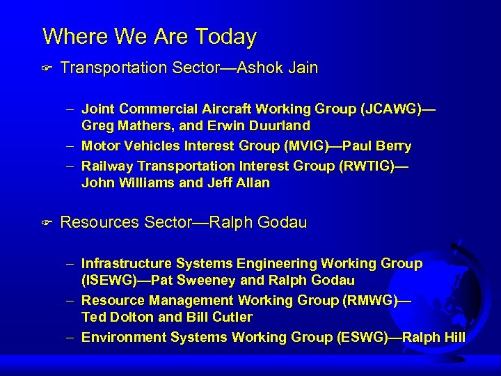 Where We Are Today F Transportation Sector—Ashok Jain – Joint Commercial Aircraft Working Group