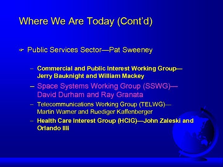 Where We Are Today (Cont'd) F Public Services Sector—Pat Sweeney – Commercial and Public