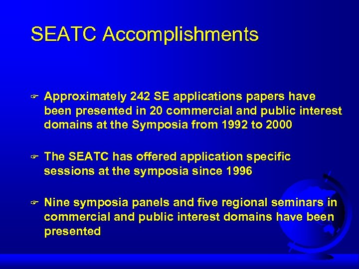 SEATC Accomplishments F Approximately 242 SE applications papers have been presented in 20 commercial