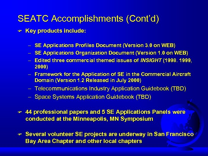 SEATC Accomplishments (Cont'd) F Key products include: – – – SE Applications Profiles Document