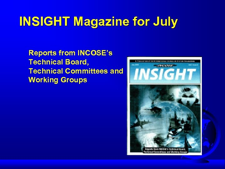 INSIGHT Magazine for July Reports from INCOSE's Technical Board, Technical Committees and Working Groups