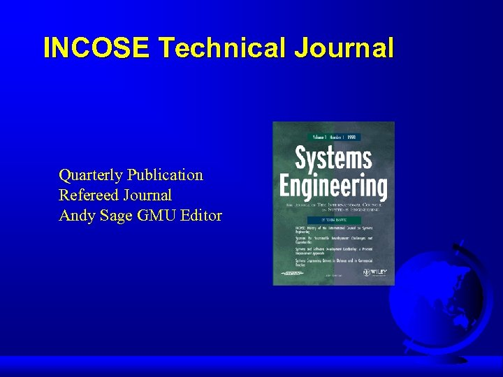 INCOSE Technical Journal Quarterly Publication Refereed Journal Andy Sage GMU Editor