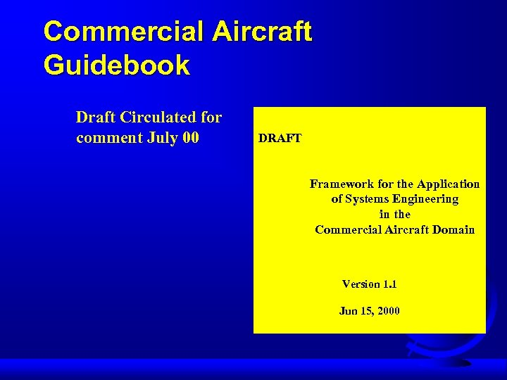 Commercial Aircraft Guidebook Draft Circulated for comment July 00 DRAFT Framework for the Application