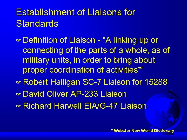 """Establishment of Liaisons for Standards F Definition of Liaison - """"A linking up or"""