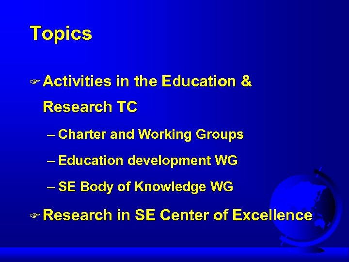 Topics F Activities in the Education & Research TC – Charter and Working Groups