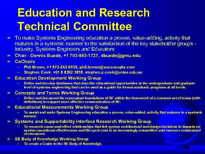 Education and Research Technical Committee F To make Systems Engineering education a proven, value-adding,