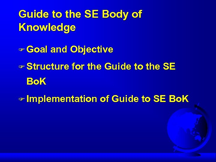 Guide to the SE Body of Knowledge F Goal and Objective F Structure for