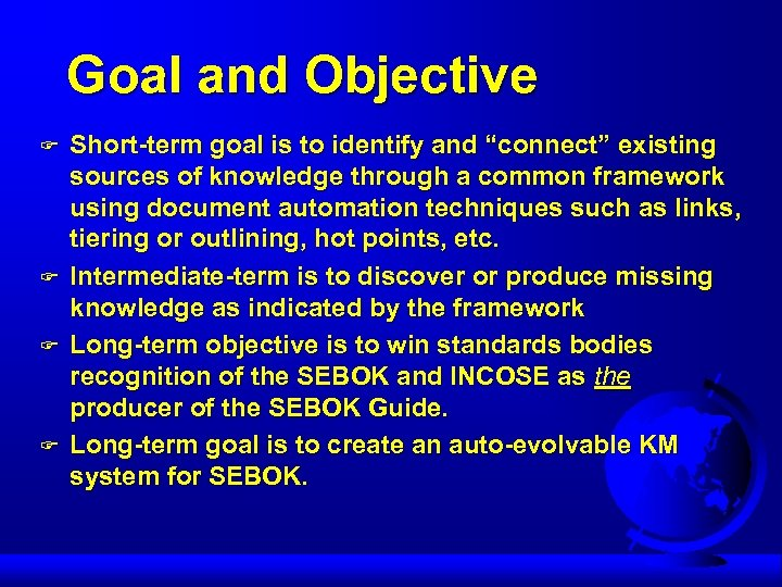 """Goal and Objective F F Short-term goal is to identify and """"connect"""" existing sources"""
