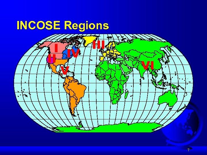 INCOSE Regions I IV III VI 7