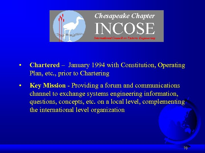 • Chartered – January 1994 with Constitution, Operating Plan, etc. , prior to