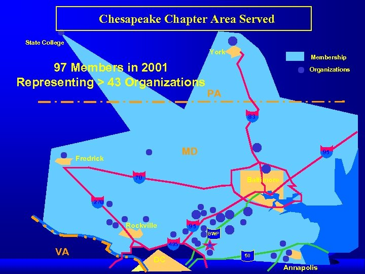 Chesapeake Chapter Area Served State College York 97 Members in 2001 Representing > 43