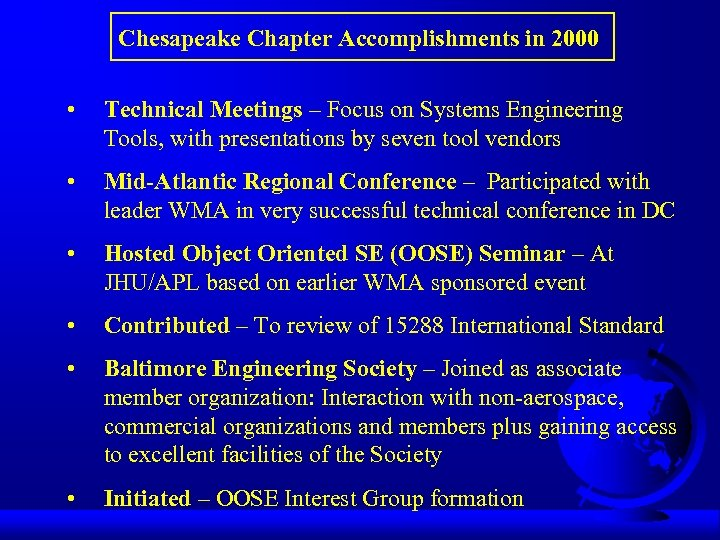 Chesapeake Chapter Accomplishments in 2000 • Technical Meetings – Focus on Systems Engineering Tools,