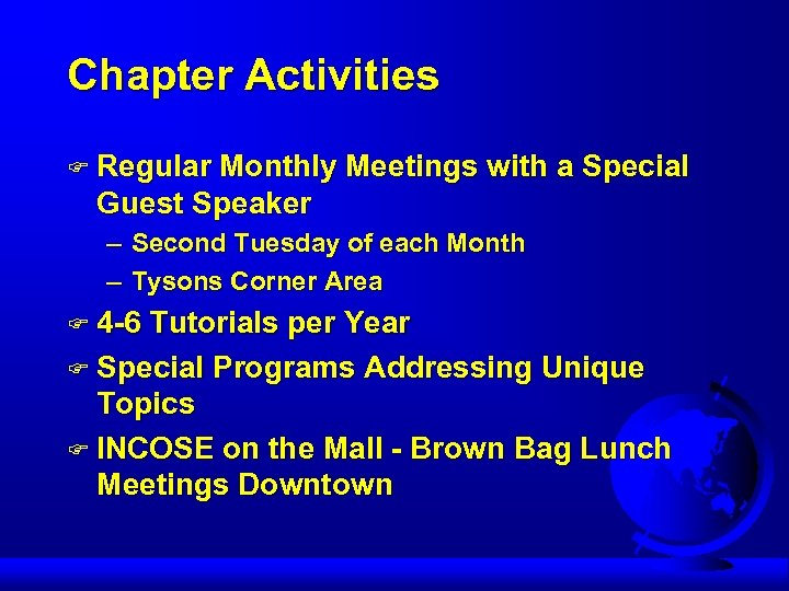 Chapter Activities F Regular Monthly Meetings with a Special Guest Speaker – Second Tuesday