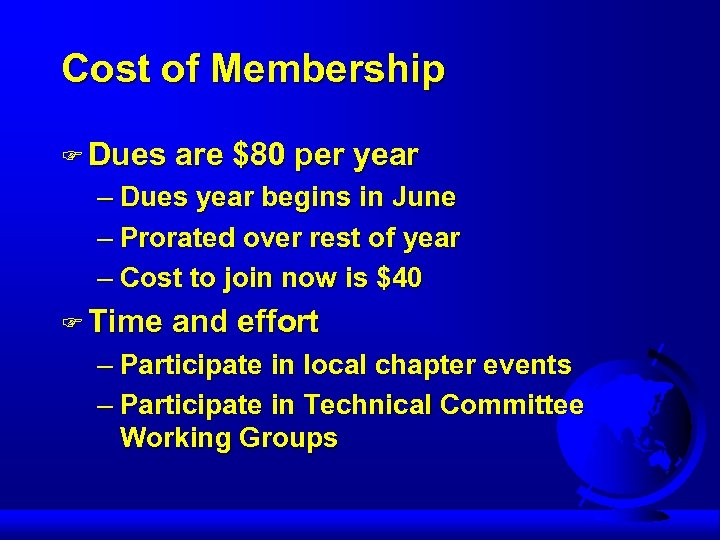 Cost of Membership F Dues are $80 per year – Dues year begins in
