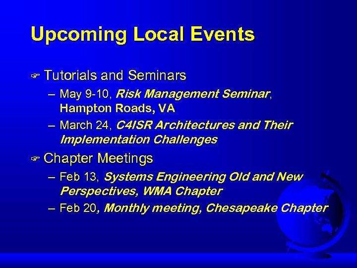 Upcoming Local Events F Tutorials and Seminars – May 9 -10, Risk Management Seminar,