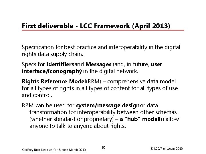 First deliverable - LCC Framework (April 2013) Specification for best practice and interoperability in