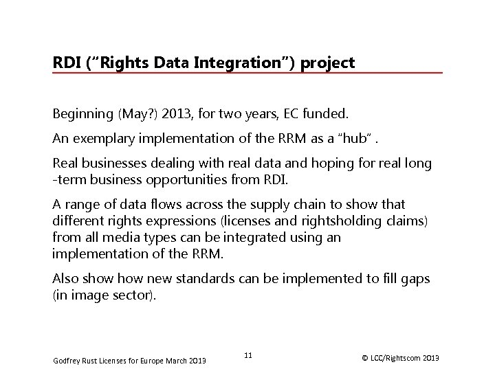 """RDI (""""Rights Data Integration"""") project Beginning (May? ) 2013, for two years, EC funded."""