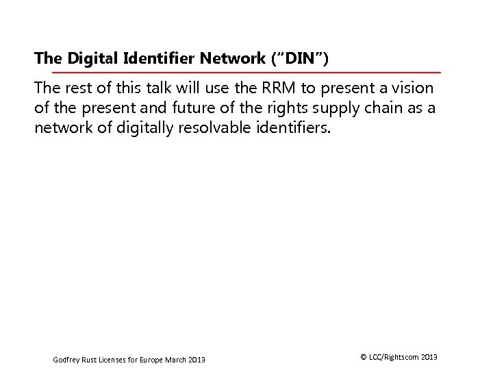 """The Digital Identifier Network (""""DIN"""") The rest of this talk will use the RRM"""