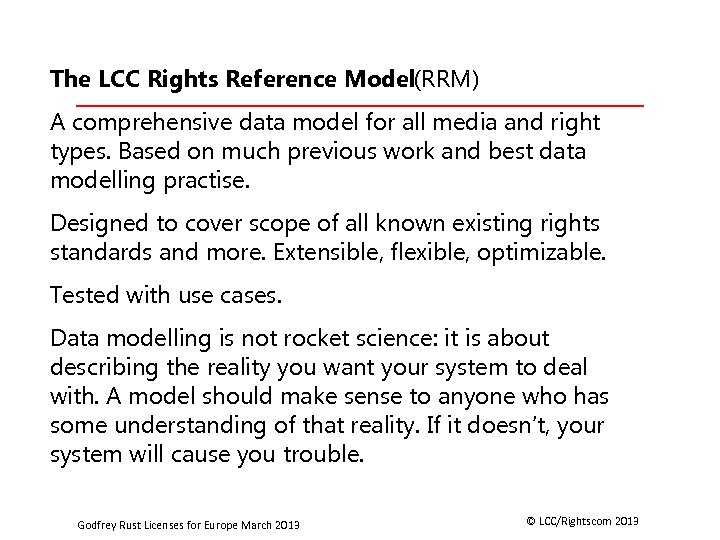 The LCC Rights Reference Model(RRM) A comprehensive data model for all media and right