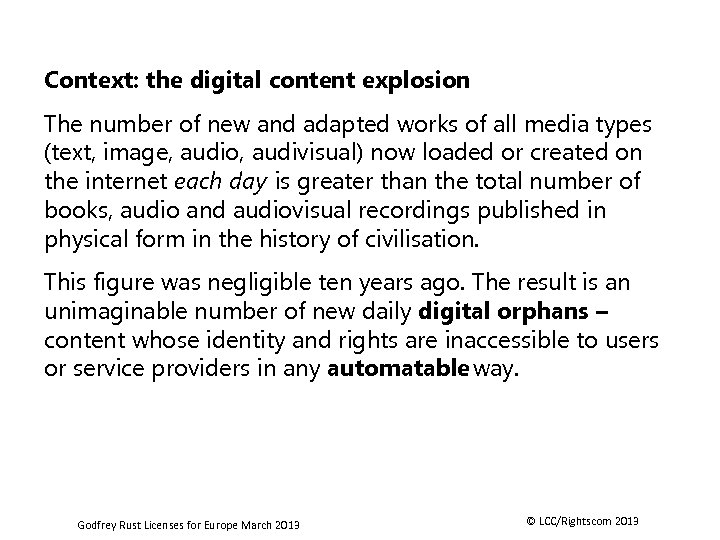 Context: the digital content explosion The number of new and adapted works of all
