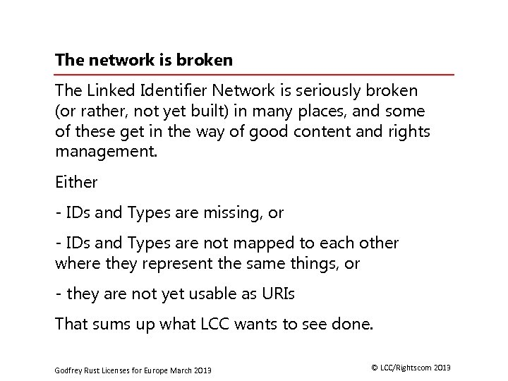 The network is broken The Linked Identifier Network is seriously broken (or rather, not