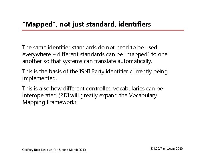 """""""Mapped"""", not just standard, identifiers The same identifier standards do not need to be"""