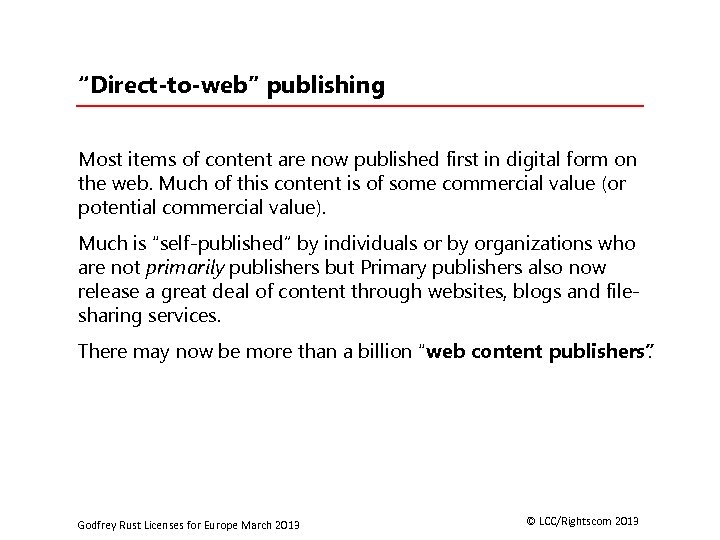 """""""Direct-to-web"""" publishing Most items of content are now published first in digital form on"""