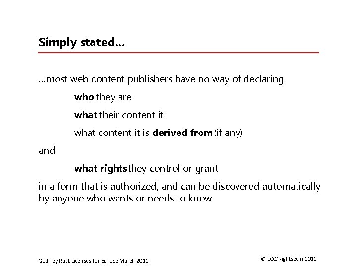 Simply stated… …most web content publishers have no way of declaring who they are