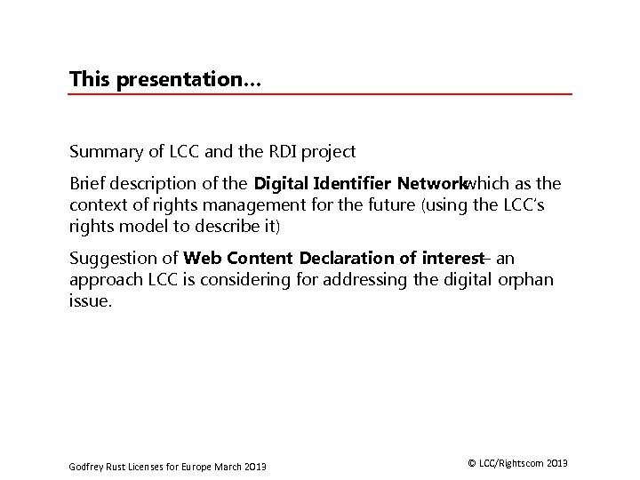 This presentation… Summary of LCC and the RDI project Brief description of the Digital