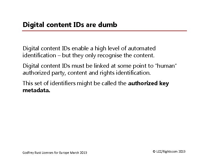 Digital content IDs are dumb Digital content IDs enable a high level of automated