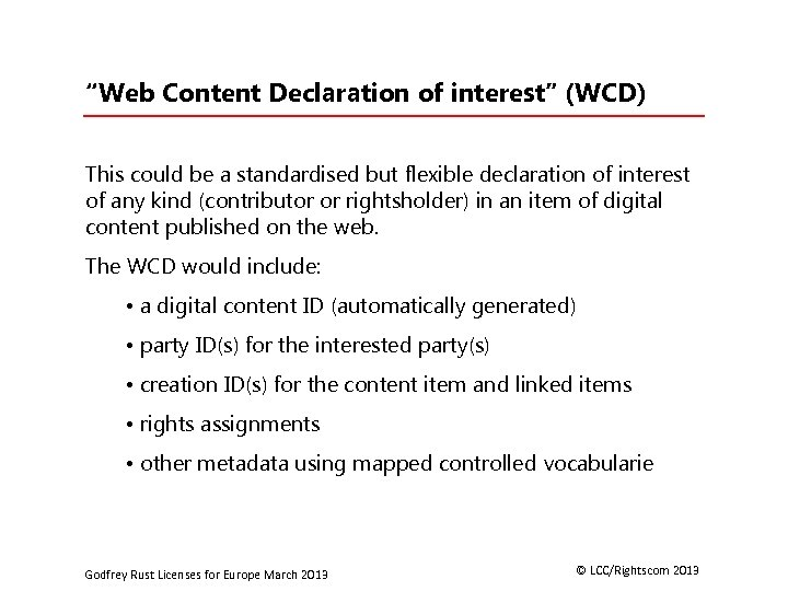 """""""Web Content Declaration of interest"""" (WCD) This could be a standardised but flexible declaration"""