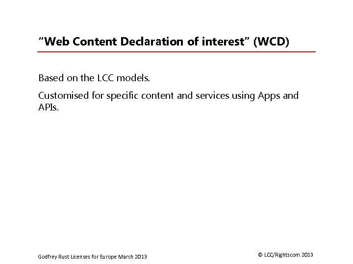 """""""Web Content Declaration of interest"""" (WCD) Based on the LCC models. Customised for specific"""