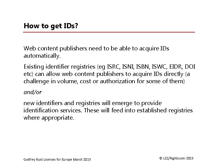 How to get IDs? Web content publishers need to be able to acquire IDs