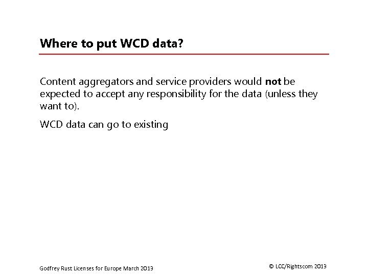 Where to put WCD data? Content aggregators and service providers would not be expected