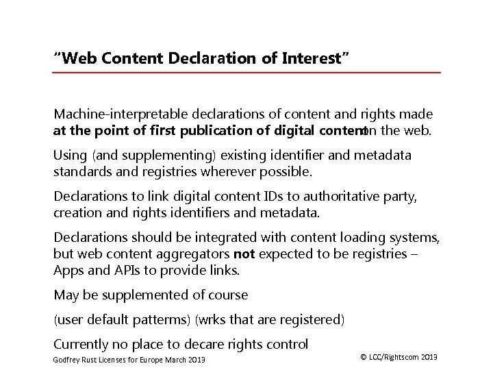 """""""Web Content Declaration of Interest"""" Machine-interpretable declarations of content and rights made at the"""