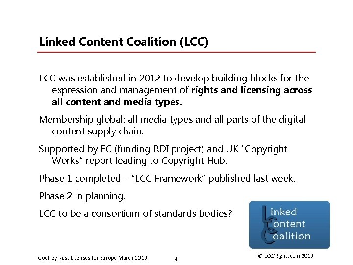 Linked Content Coalition (LCC) LCC was established in 2012 to develop building blocks for