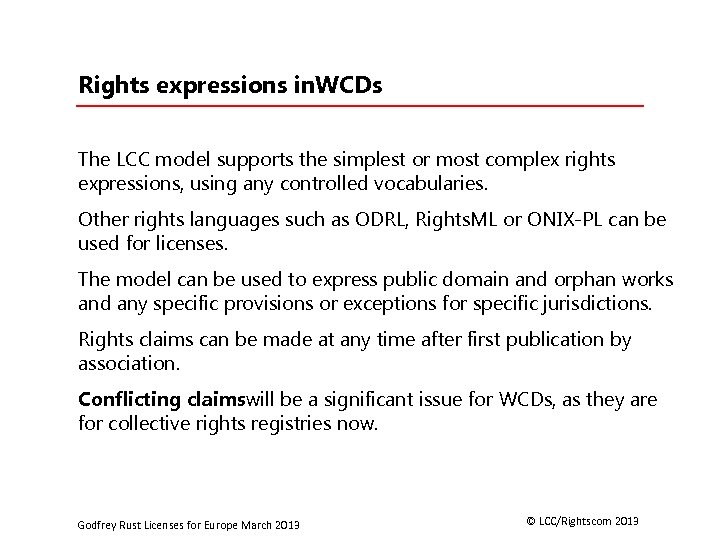 Rights expressions in. WCDs The LCC model supports the simplest or most complex rights