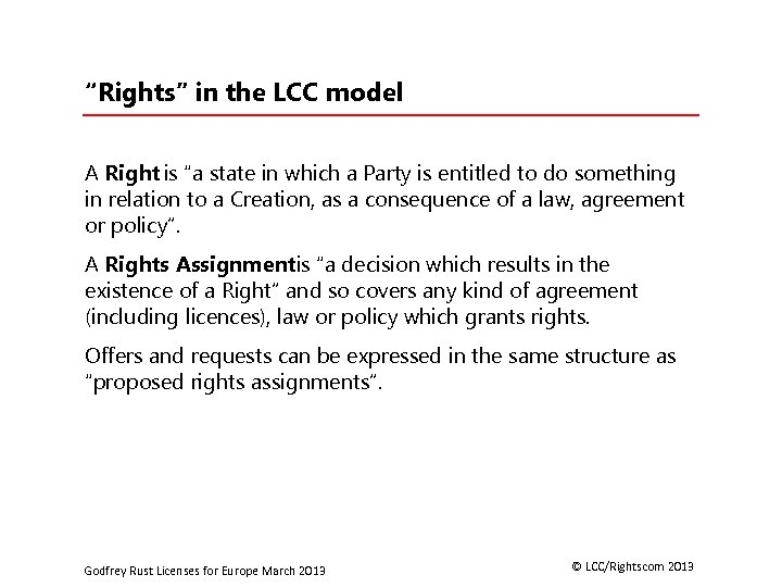 """""""Rights"""" in the LCC model A Right is """"a state in which a Party"""