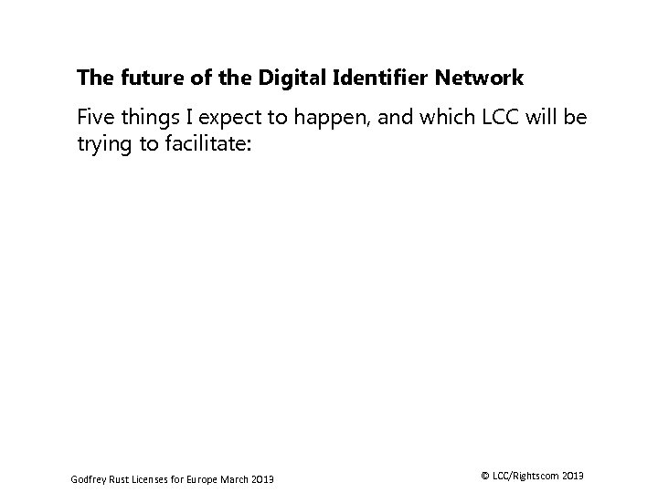 The future of the Digital Identifier Network Five things I expect to happen, and