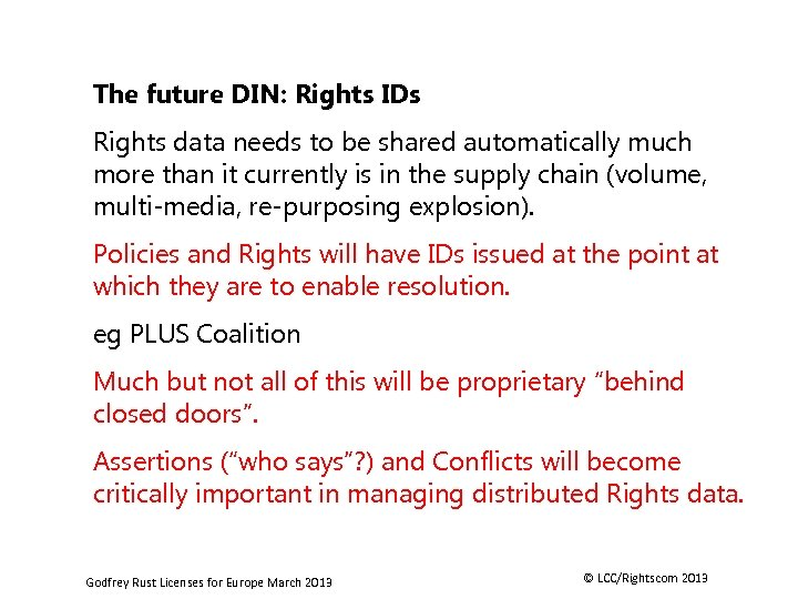 The future DIN: Rights IDs Rights data needs to be shared automatically much more