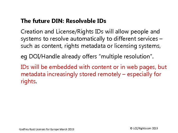 The future DIN: Resolvable IDs Creation and License/Rights IDs will allow people and systems
