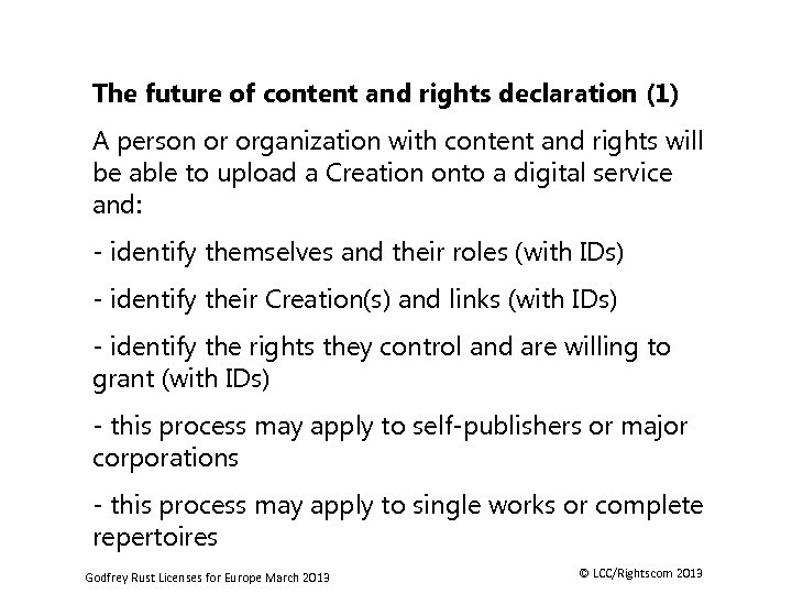 The future of content and rights declaration (1) A person or organization with content