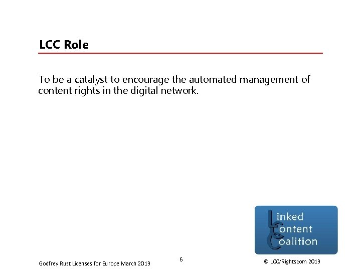LCC Role To be a catalyst to encourage the automated management of content rights