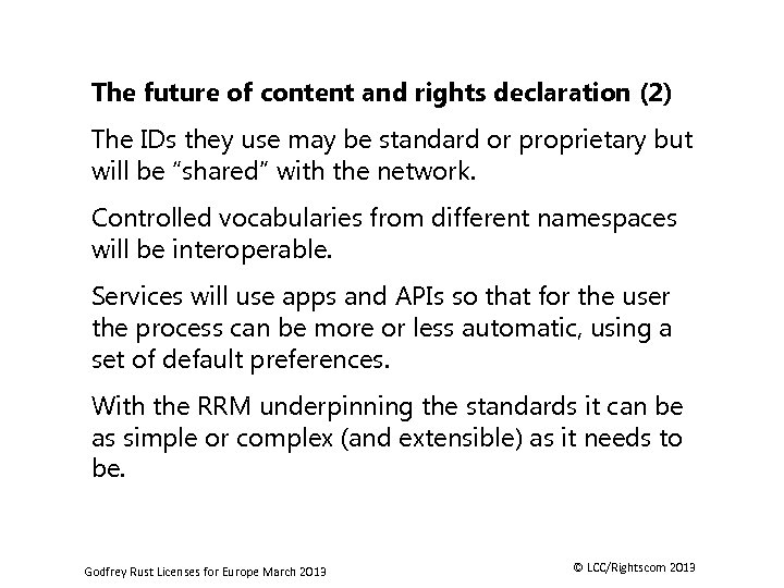 The future of content and rights declaration (2) The IDs they use may be