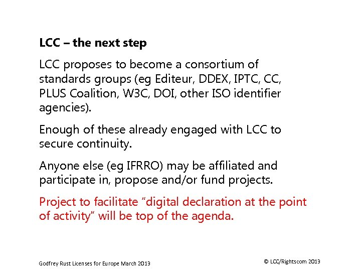 LCC – the next step LCC proposes to become a consortium of standards groups